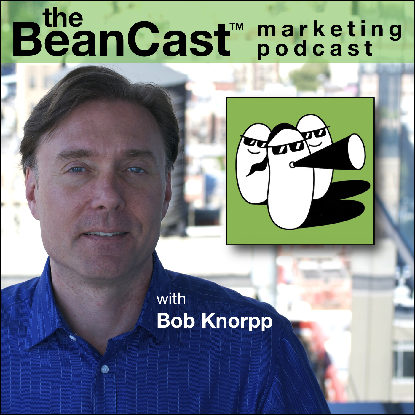 The BeanCast™ Marketing Podcast